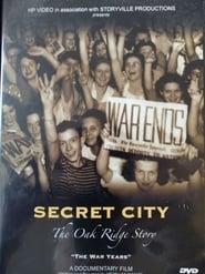 Secret City: The Oak Ridge Story -- The War Years