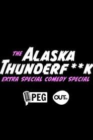 The Alaska Thunderfuck Extra Special Comedy Special 2021