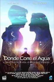 Donde Corre el Agua (2021)