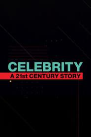 Celebrity: A 21st Century Story