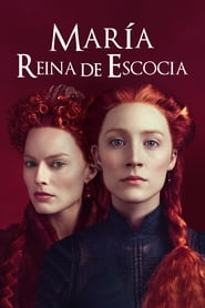 María, reina de Escocia (2018) | Mary Queen of Scots