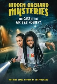 Hidden Orchard Mysteries: The Case of the Air B and B Robbery | Watch Movies Online