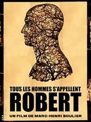 Tous les hommes s'appellent Robert 2010
