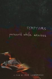 symptoms: paranoid while anxious