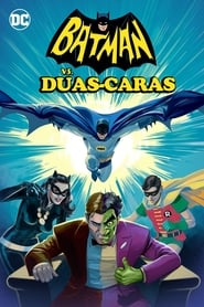 Batman vs. Duas-Caras – Dublado / Legendado (2017)