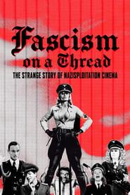 Fascism on a Thread: The Strange Story of Nazisploitation Cinema 2019