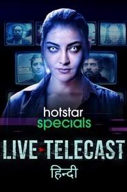 Live Telecast S01 2021 HS Web Series Hindi WebRip All Episodes 80mb 480p 250mb 720p 800mb 1080p