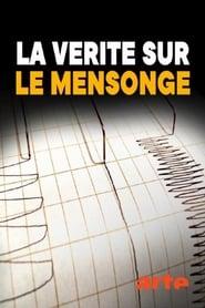 Regardez La vérité sur le mensonge Online HD Française (2019)