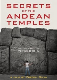 Secrets of the Andean Temples: On the Trail of Viracocha