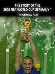 The Story of the 2006 FIFA World Cup: The Official Film of 2006 FIFA World Cup Germany 1970