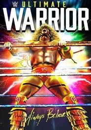 Ultimate Warrior: Always Believe
