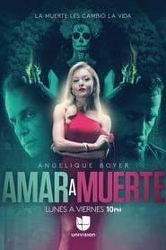 مسلسل Amar a Muerte مترجم
