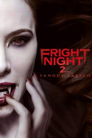 Fright Night 2 - Sangue fresco 2013