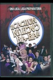 ¡¡Cachún cachún ra-ra!! (Una loca, loca, preparatoria) 1984