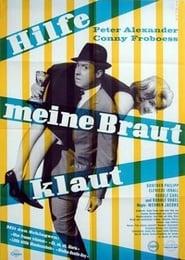 Hilfe, meine Braut klaut (1964)