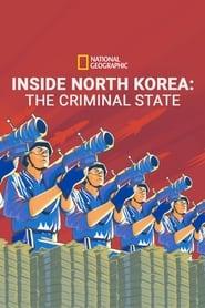 Inside North Korea: The Criminal State