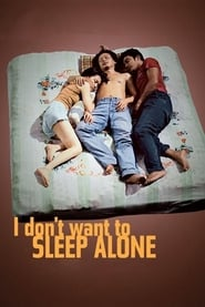 I Don't Want to Sleep Alone 2006