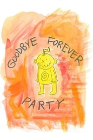 Goodbye Forever Party