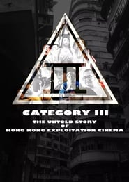 Category III: The Untold Story of Hong Kong Exploitation Cinema (2018)