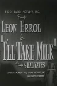 I'll Take Milk 1946