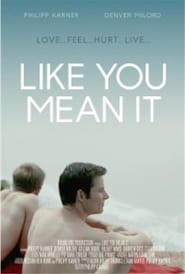 Like You Mean It (2015) Full Movie
