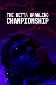 The Betta Brawling Championship (2019)