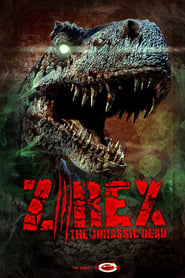 Z/Rex: The Jurassic Dead Full Movie Watch Online Free