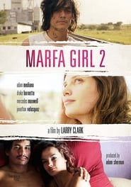 Marfa Girl 2 (2018) Watch Online Free