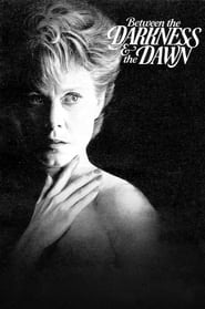 Between the Darkness and the Dawn 1985