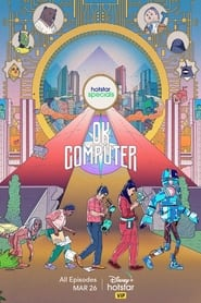 OK Computer S01 2021 DSNP Web Series Hindi WebRip All Episodes 100mb 480p 400mb 720p 1GB 1080p