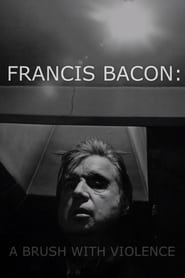 مشاهدة فيلم Francis Bacon: A Brush with Violence مترجم