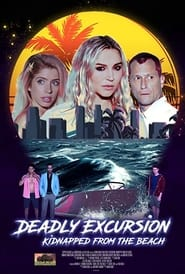 Deadly Excursion: Kidnapped from the Beach : The Movie | Watch Movies Online