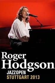 Roger Hodgson: Live At Jazz Open Stuttgart 2013