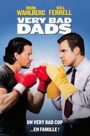 Regarder Very Bad Dads
