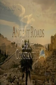 Ancient Roads from Christ to Constantine 2015