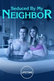 Seduced by My Neighbor (2018)