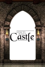 How to Build a Castle (2019)