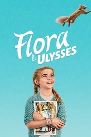 Flora & Ulysses : The Movie | Watch Movies Online