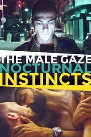 The Male Gaze: Nocturnal Instincts 2021
