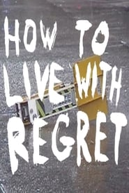 How to Live with Regret 2018
