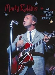 Marty Robbins: At Town Hall Party 2003