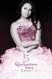 15: A Quinceanera Story: Zoey (2017) Online Cały Film Lektor PL