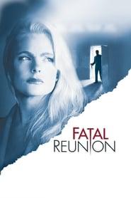 'Fatal Reunion (2005)