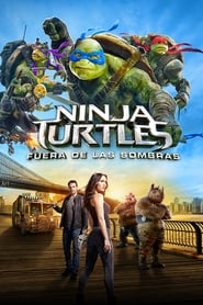 Tortugas Ninja 2 Fuera de las sombras (2016) | Teenage Mutant Ninja Turtles: Out of the Shadows