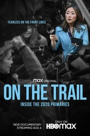 On the Trail: Inside the 2020 Primaries (2020)