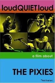loudQUIETloud: A Film About the Pixies (2006)