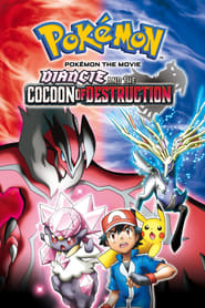 Pokémon the Movie: Diancie and the Cocoon of Destruction 2014