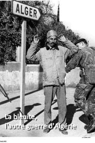 La bleuite, l'autre guerre d'Algérie 1970