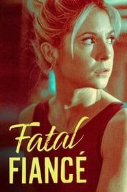 Fatal Fiancé (2021)