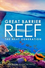 Great Barrier Reef - The Next Generation 2021